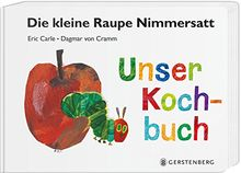 Die kleine Raupe Nimmersatt - Unser Kochbuch