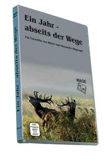 Ein Jahr - abseits der Wege: Ein Naturfilm von Waleri und Alexander Ripperger
