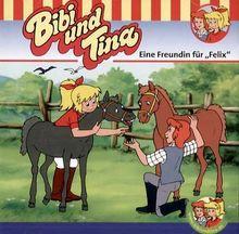 Bibi und Tina. Eine Freundin für Felix. CD.