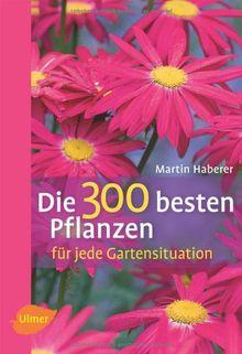 Die 300 besten Pflanzen für jede Gartensituation