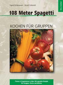 108 Meter Spagetti: Kochen für Gruppen