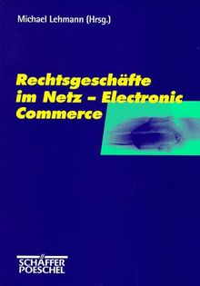 Rechtsgeschäfte im Netz, Electronic Commerce