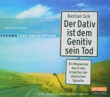 Der Dativ ist dem Genitiv sein Tod. Folge 2 : Neues aus dem Irrgarten der deutschen Sprache. 2 Audio-CDs.