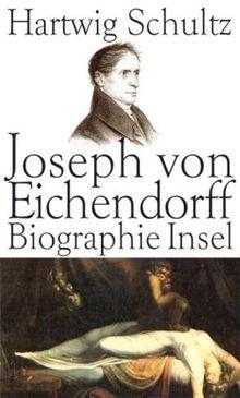 Joseph von Eichendorff: Eine Biographie