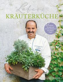 Lafers Kräuterküche: Die besten Rezepte mit frischen Kräutern von Johann Lafer (Einzeltitel)