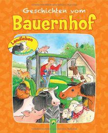 Geschichten vom Bauernhof: Landleben Vorlesebuch
