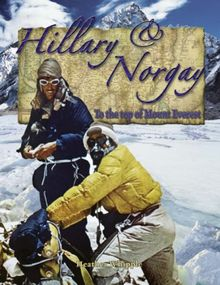 Hillary and Norgay: To the Top of Mount Everest (In the Footsteps of Explorers, Band 21)