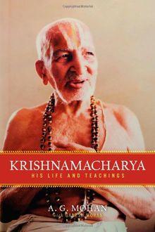 Krishnamacharya: His Life and Teachings