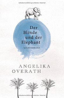 Der Blinde und der Elephant: Geschichten vom Sehen und Begreifen
