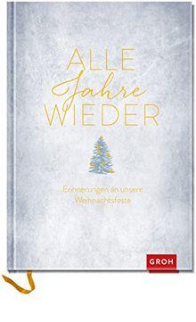 Alle Jahre wieder: Erinnerungen an unsere Weihnachtsfeste (GROH Eintragbücher)