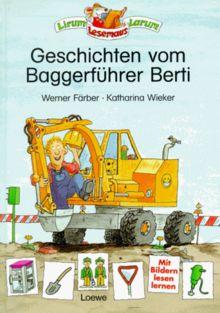 Geschichten vom Baggerführer Berti. Fibelschrift