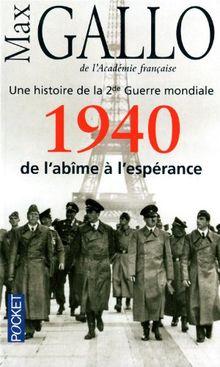 Une Histoire De LA Deuxieme Guerre Mondiale - T1 1940 De L'Abime A