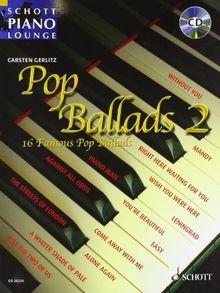 Pop Ballads 2: 16 bekannte Melodien. Klavier (Keyboard). Ausgabe mit CD.: 16 Famous Songs, 16 bekannte Melodien. Klavier , Keyboards & Programmierung: Carsten Gerlitz (Schott Piano Lounge)