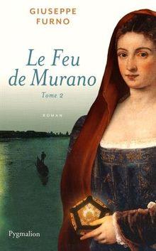 Le Feu de Murano, Tome 2 :