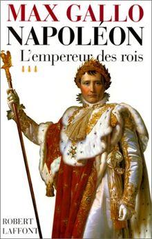 Napoléon, tome 3 : L'Empereur des rois, 1806-1812