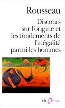 Discours sur l'origine et les fondements de l'inégalité parmi les hommes (Folio Essais)
