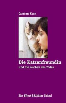 Die Katzenfreundin und die Zeichen des Todes