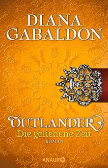 Outlander - Die geliehene Zeit: Roman (Knaur TB)