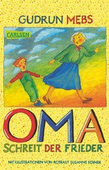 """Oma und Frieder, Band 1: ,,Oma!"""", schreit der Frieder"""