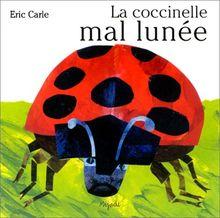 LA Coccinelle Mal Lunee (Petit Mijade)