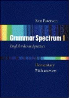 Grammar Spectrum, Pt.1 : Elementary, Student's Book with answers: Elementary Bk.1 (Workbooks)