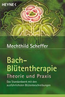 Bach-Blütentherapie. Theorie und Praxis