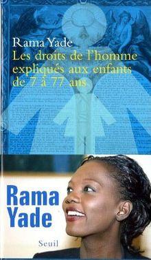 Les Droits De L Homme Expliques Aux Enfants De 7 A 77 Ans De Rama Yade