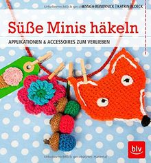 Süße Minis häkeln: Applikationen, Deko & Co.