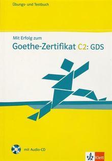 Mit Erfolg zum Goethe-Zertifikat C2: Übungs- und Testbuch mit Audio-CD