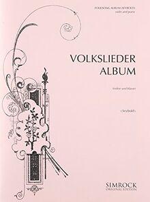 1. Volkslieder-Album: 57 beliebte Melodien für den Unterricht neu bearbeitet und mit Fingersatz und Stricharten versehen. op. 137. Violine solo oder ... ad libitum). (Simrock Original Edition)