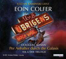 Und übrigens noch was ...: Douglas Adams` Per Anhalter durch die Galaxis - Teil 6 der Trilogie