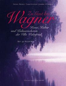 Zu Gast bei Wagner. Kunst, Kultur und Kulinarisches in der Villa Wahnfried