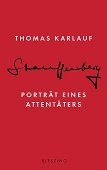 Stauffenberg: Porträt eines Attentäters