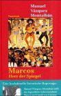 Marcos. Herr der Spiegel