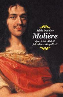 Molière: Que diable allait-il faire dans cette galère?