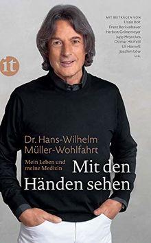 Mit den Händen sehen: Mein Leben und meine Medizin (insel taschenbuch)