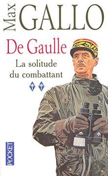 De Gaulle, tome 2 : La Solitude du combattant