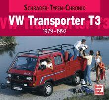 VW Transporter T3: 1979 - 1992 (Schrader-Typen-Chronik)