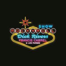 Dick Rivers & Francis Cabre - Dick Rivers Francis Cabrel Et Les P