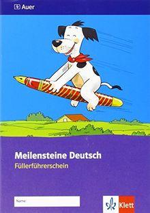 Meilensteine Deutsch in kleinen Schritten / Füllerführerschein 1./2. Schuljahr