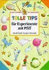 Tolle Tips für Experimente mit Pfiff