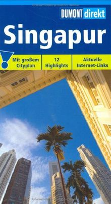 Singapur: Mit großem Faltplan. 12 Highlights. Topaktuelle Internet-Links