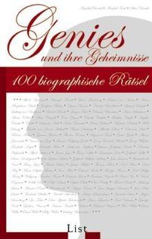 Genies und ihre Geheimnisse. 100 biographische Rätsel
