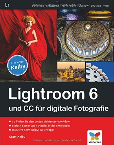 Lightroom 6 Und Cc Für Digitale Fotografie Von Scott Kelby