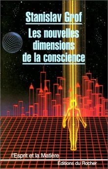 Les Nouvelles dimensions de la conscience (Esprit Matière)