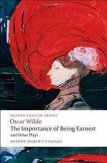 The Importance of Being Earnest: And other Plays (Oxford World's Classics)