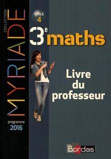 Maths 3e cycle 4 Myriade : Livre du professeur