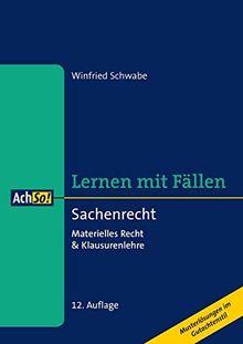 Sachenrecht: Materielles Recht & Klausurenlehre Musterlösungen im Gutachtenstil (AchSo! Lernen mit Fällen)