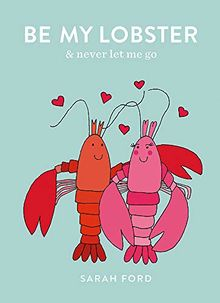 Be My Lobster: & never let me go (Be a...)