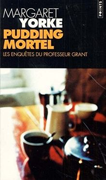 Pudding mortel. Les enquêtes du professeur Grant (Points)